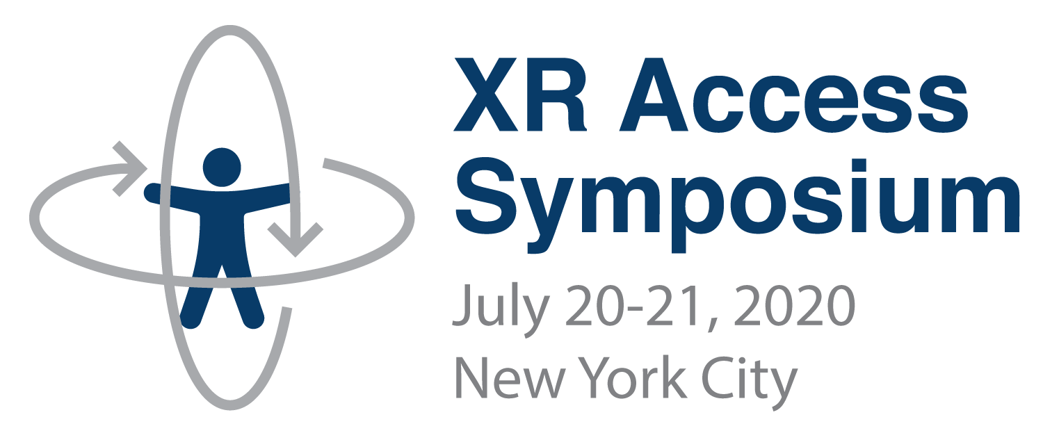 XR Access Symposium - July 20-21, 2020, New York City
